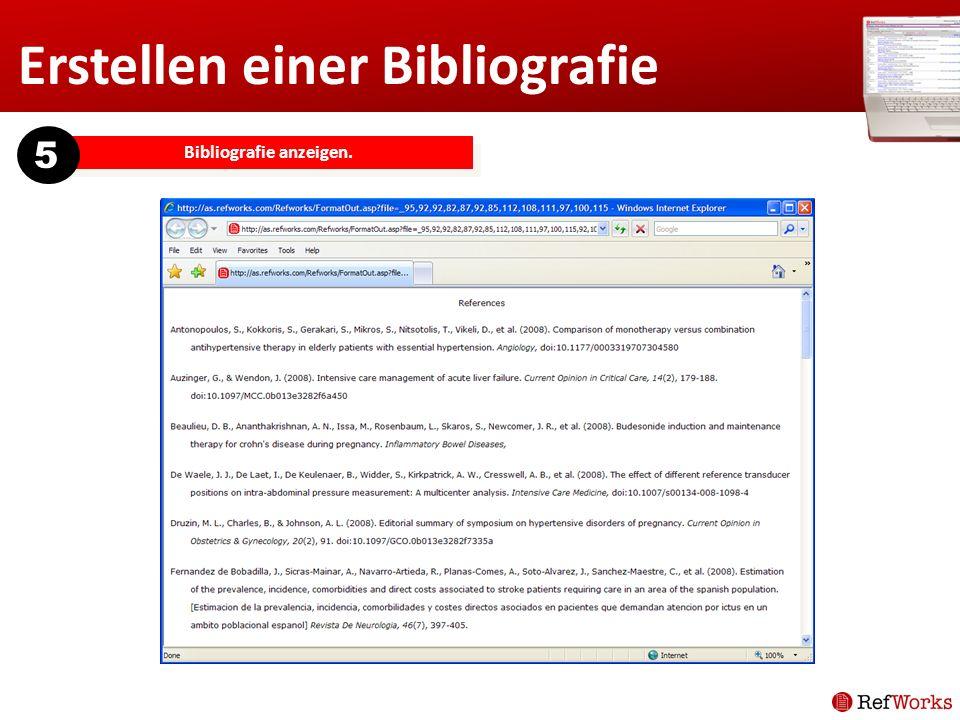 Erstellen einer Bibliografie Bibliografie anzeigen. 5