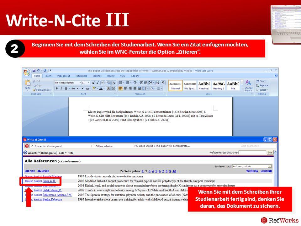 Write-N-Cite III Beginnen Sie mit dem Schreiben der Studienarbeit. Wenn Sie ein Zitat einfügen möchten, wählen Sie im WNC-Fenster die Option Zitieren.