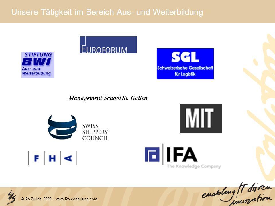 © i2s Zürich, 2002 – www.i2s-consulting.com Unsere Tätigkeit im Bereich Aus- und Weiterbildung Management School St. Gallen