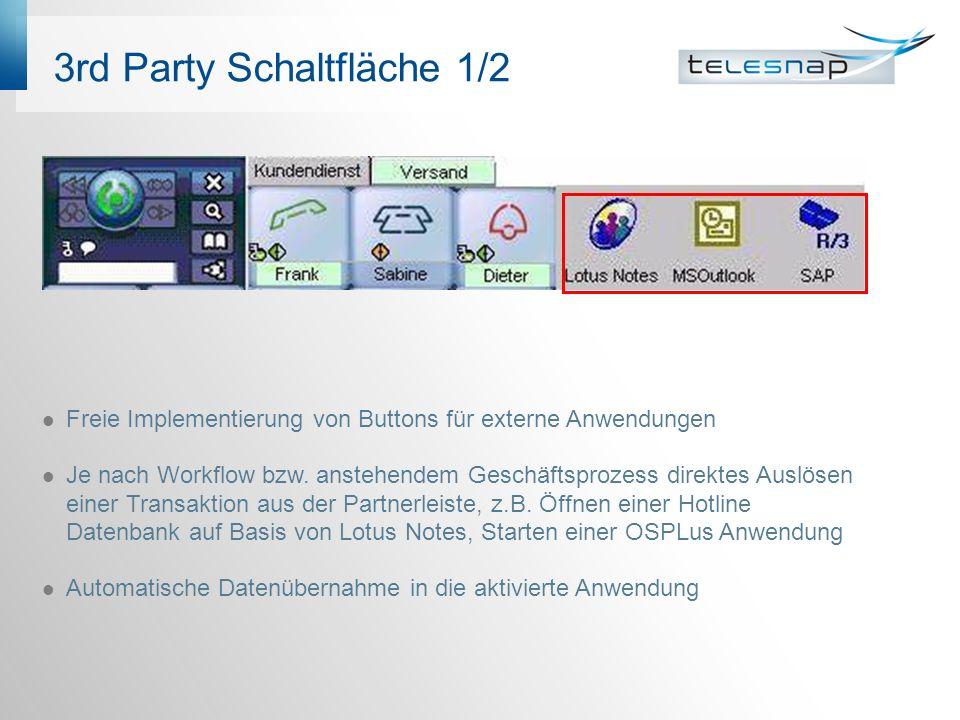 3rd Party Schaltfläche 1/2 Freie Implementierung von Buttons für externe Anwendungen Je nach Workflow bzw.