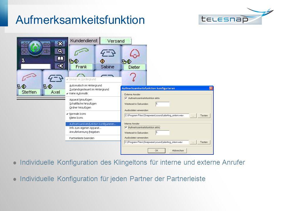 Aufmerksamkeitsfunktion Individuelle Konfiguration des Klingeltons für interne und externe Anrufer Individuelle Konfiguration für jeden Partner der Partnerleiste