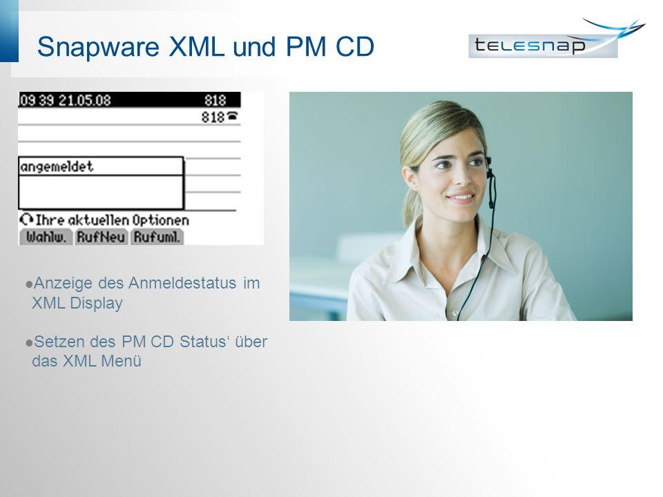 Snapware XML und PM CD Anzeige des Anmeldestatus im XML Display Setzen des PM CD Status über das XML Menü