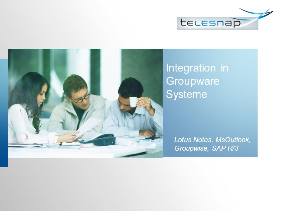 Integration in Groupware Systeme Lotus Notes, MsOutlook, Groupwise, SAP R/3