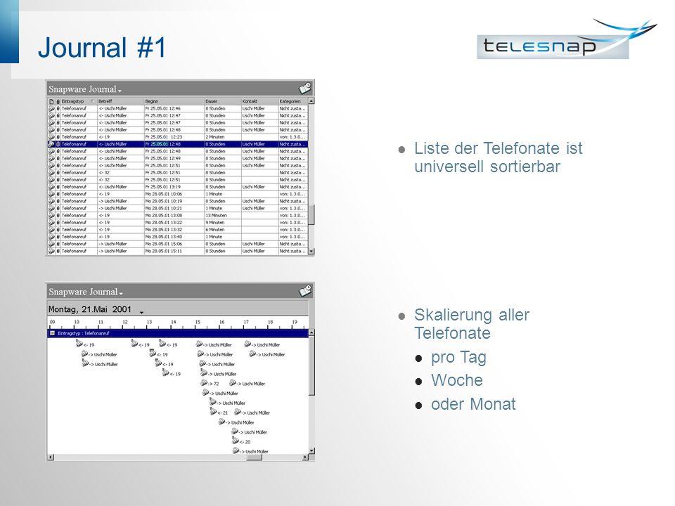 Journal #1 Liste der Telefonate ist universell sortierbar Skalierung aller Telefonate pro Tag Woche oder Monat