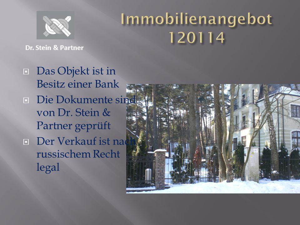 Das Objekt ist in Besitz einer Bank Die Dokumente sind von Dr. Stein & Partner geprüft Der Verkauf ist nach russischem Recht legal Dr. Stein & Partner