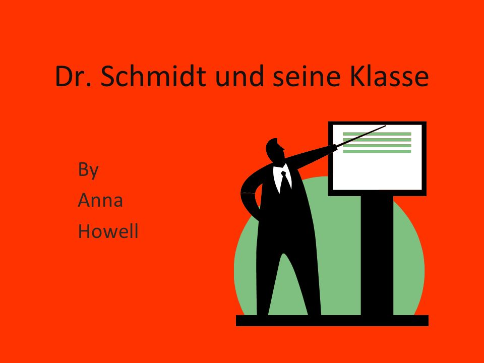 Heute, Dr.Schmidt kann Mathematik oder Biologie unterrichten.