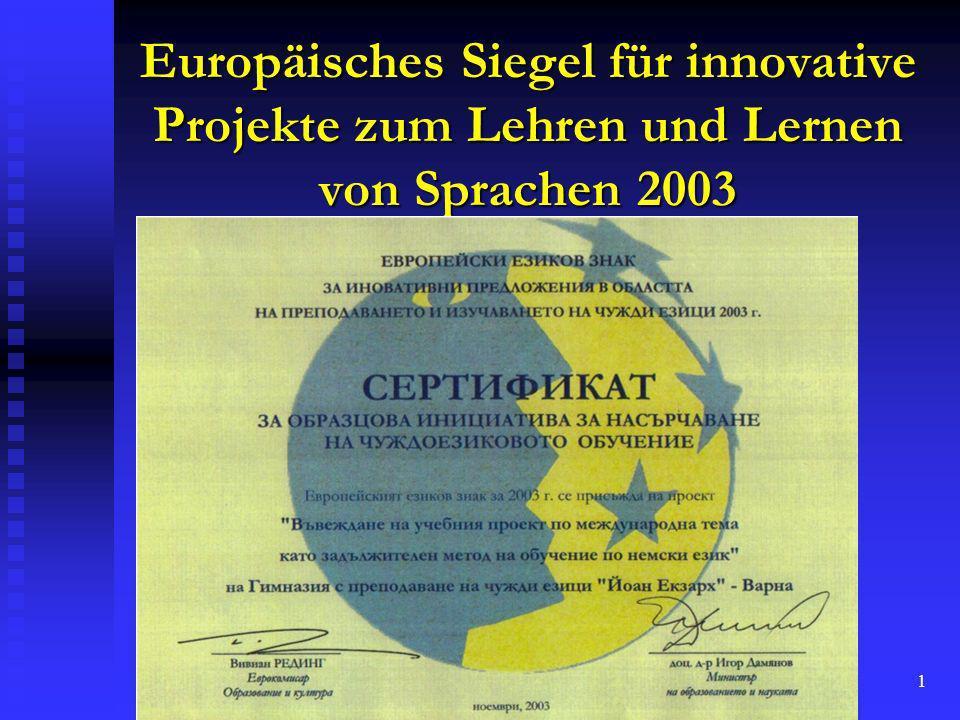 1 Europäisches Siegel für innovative Projekte zum Lehren und Lernen von Sprachen 2003