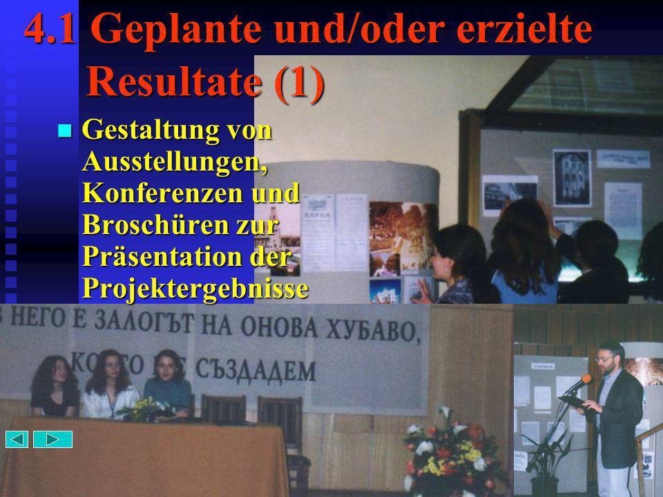 13 4.1 Geplante und/oder erzielte Resultate (1) Gestaltung von Ausstellungen, Konferenzen und Broschüren zur Präsentation der Projektergebnisse
