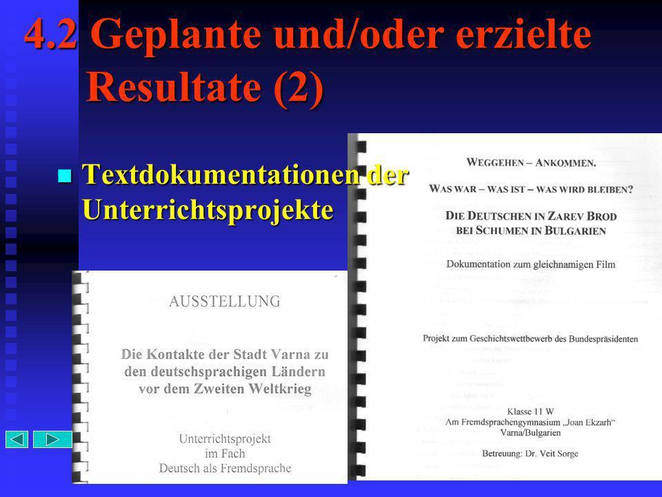 14 4.2 Geplante und/oder erzielte Resultate (2) Textdokumentationen der Unterrichtsprojekte