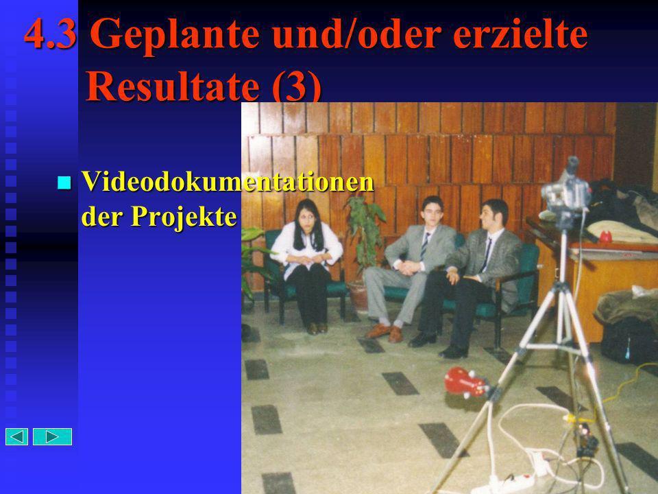 15 4.3 Geplante und/oder erzielte Resultate (3) Videodokumentationen der Projekte