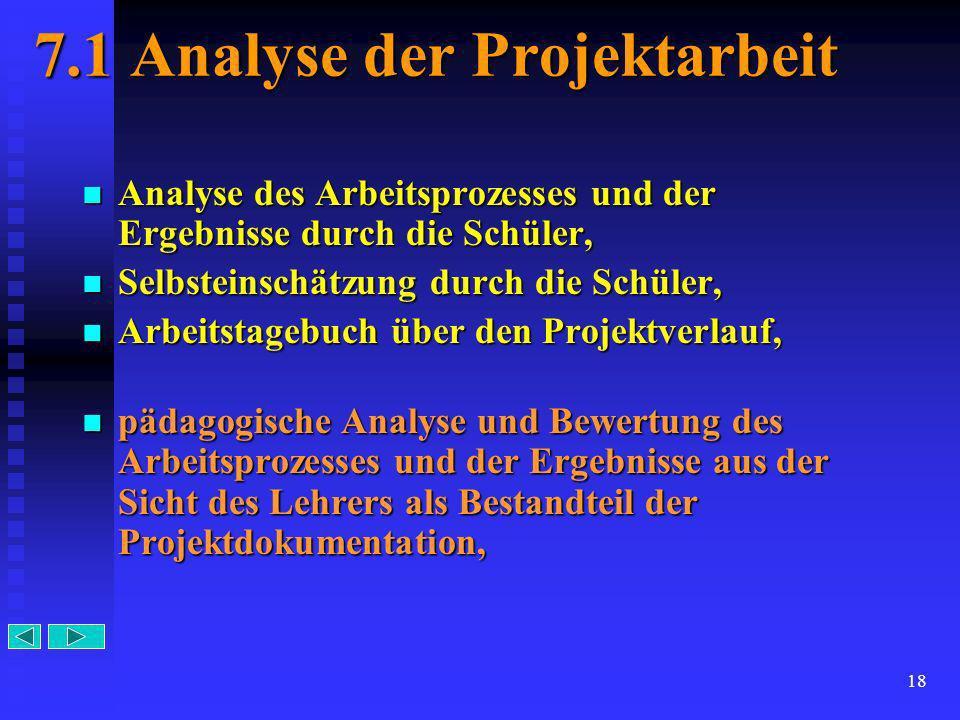 18 7.1 Analyse der Projektarbeit Analyse des Arbeitsprozesses und der Ergebnisse durch die Schüler, Analyse des Arbeitsprozesses und der Ergebnisse du