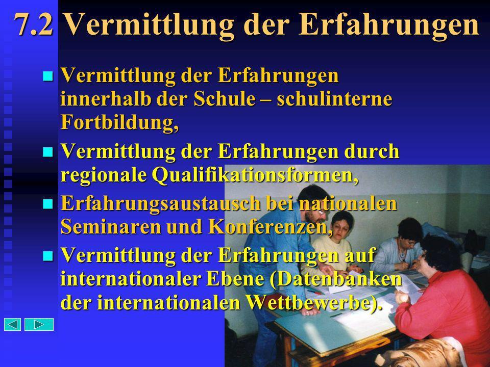 19 7.2 Vermittlung der Erfahrungen Vermittlung der Erfahrungen innerhalb der Schule – schulinterne Fortbildung, Vermittlung der Erfahrungen durch regi