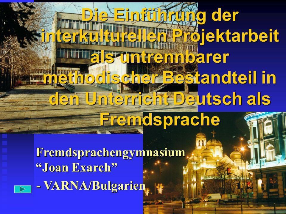 2 Die Einführung der interkulturellen Projektarbeit als untrennbarer methodischer Bestandteil in den Unterricht Deutsch als Fremdsprache Fremdsprachen