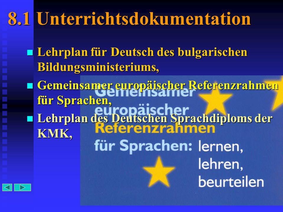 20 8.1 Unterrichtsdokumentation Lehrplan für Deutsch des bulgarischen Bildungsministeriums, Lehrplan für Deutsch des bulgarischen Bildungsministeriums