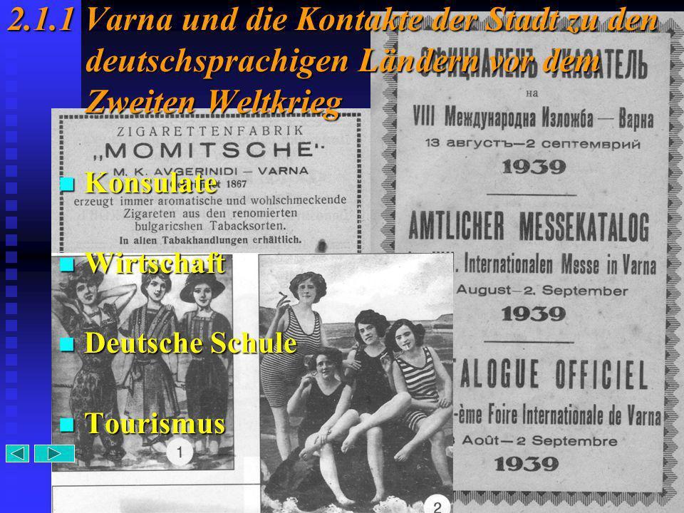 5 2.1.1 Varna und die Kontakte der Stadt zu den deutschsprachigen Ländern vor dem Zweiten Weltkrieg Konsulate Konsulate Wirtschaft Wirtschaft Deutsche