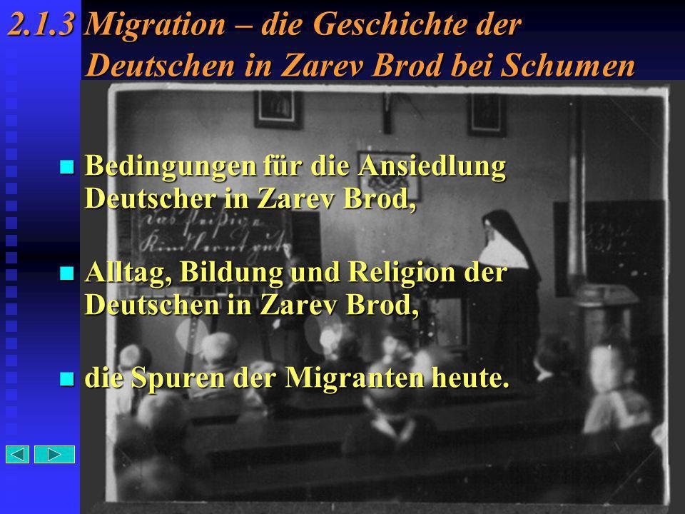 7 2.1.3 Migration – die Geschichte der Deutschen in Zarev Brod bei Schumen Bedingungen für die Ansiedlung Deutscher in Zarev Brod, Bedingungen für die