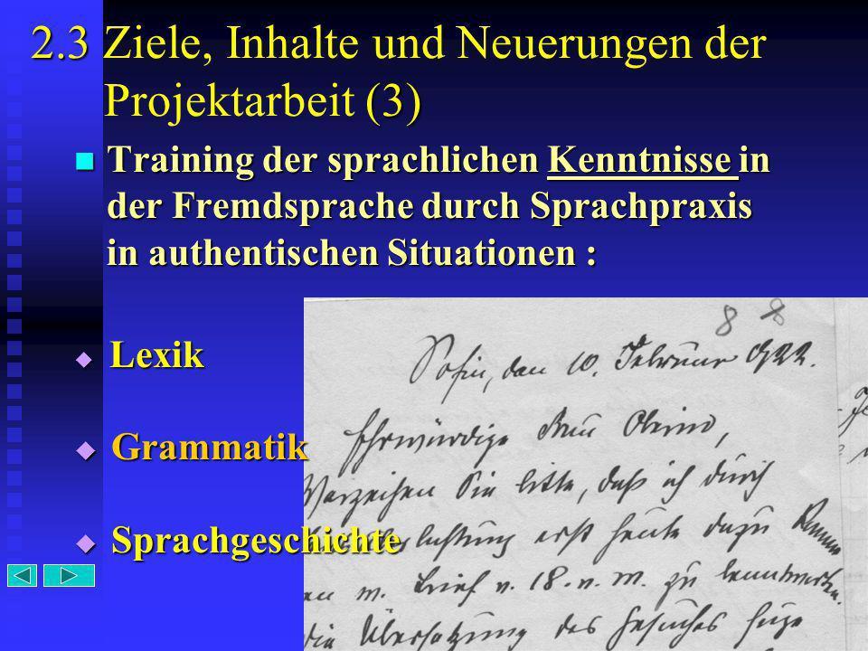 9 Training der sprachlichen Kenntnisse in der Fremdsprache durch Sprachpraxis in authentischen Situationen : Lexik Grammatik Sprachgeschichte 2.3 (3)