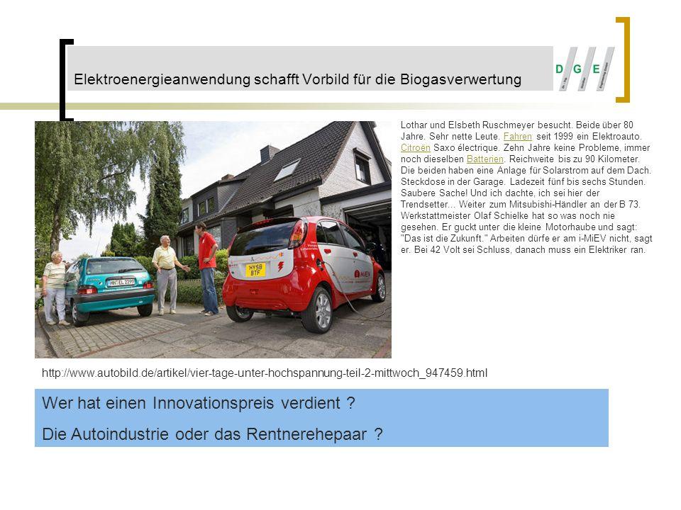 Elektroenergieanwendung schafft Vorbild für die Biogasverwertung Lothar und Elsbeth Ruschmeyer besucht. Beide über 80 Jahre. Sehr nette Leute. Fahren