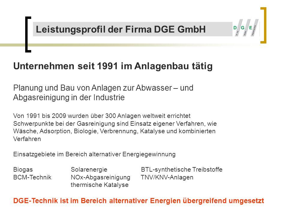 Leistungsprofil der Firma DGE GmbH Unternehmen seit 1991 im Anlagenbau tätig Planung und Bau von Anlagen zur Abwasser – und Abgasreinigung in der Indu