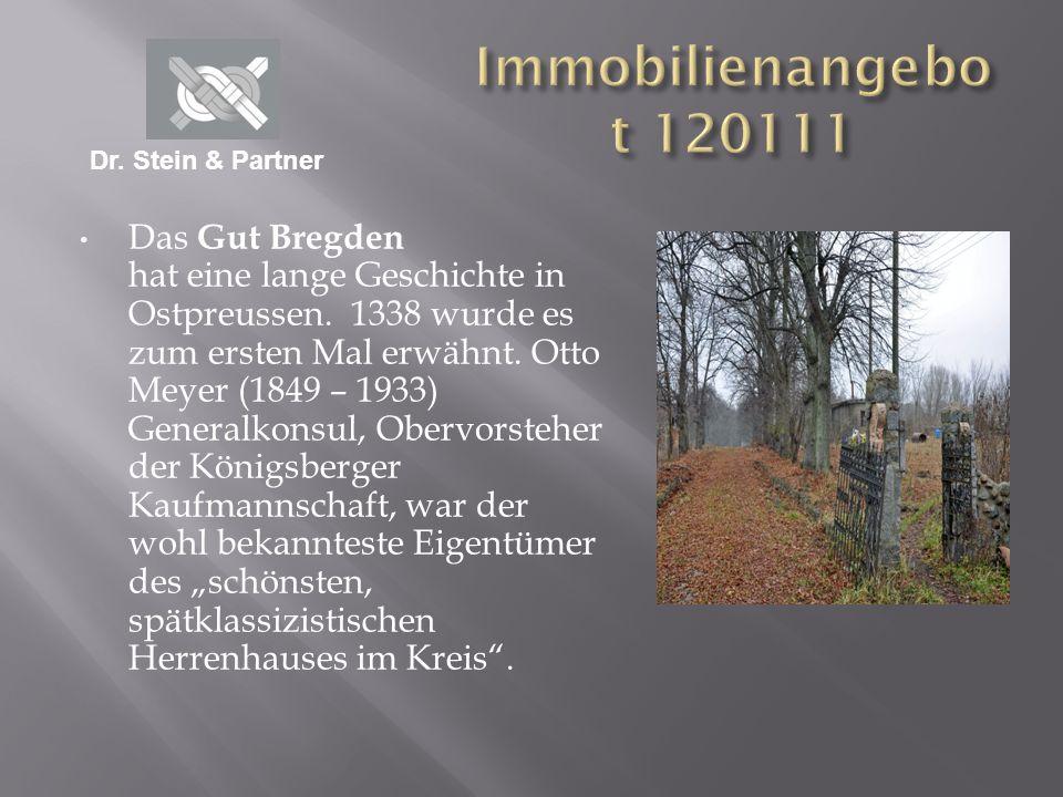 Das Gut Bregden hat eine lange Geschichte in Ostpreussen. 1338 wurde es zum ersten Mal erwähnt. Otto Meyer (1849 – 1933) Generalkonsul, Obervorsteher
