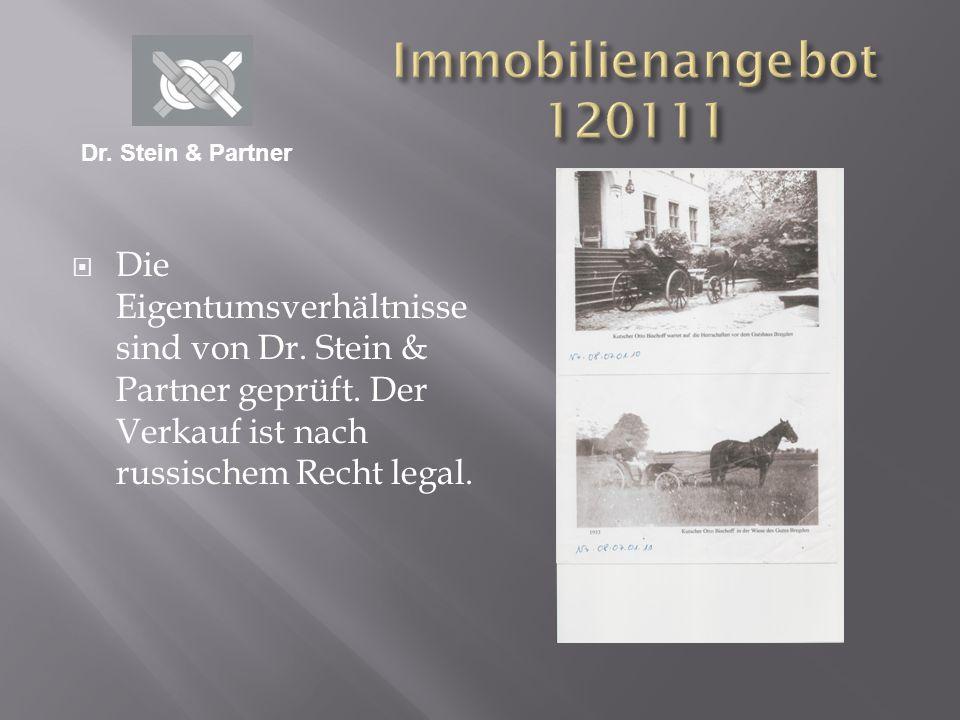 Die Eigentumsverhältnisse sind von Dr. Stein & Partner geprüft. Der Verkauf ist nach russischem Recht legal. Dr. Stein & Partner