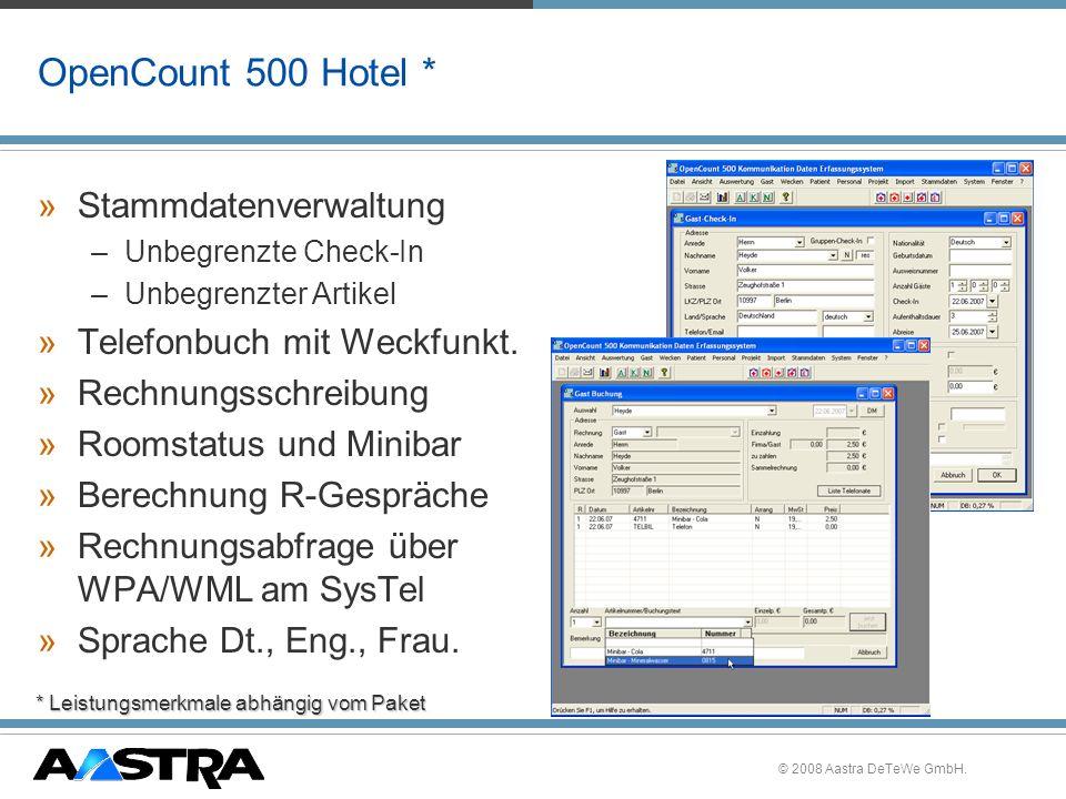 © 2008 Aastra DeTeWe GmbH. OpenCount 500 Hotel * »Stammdatenverwaltung –Unbegrenzte Check-In –Unbegrenzter Artikel »Telefonbuch mit Weckfunkt. »Rechnu