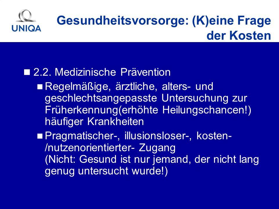 2.2. Medizinische Prävention Regelmäßige, ärztliche, alters- und geschlechtsangepasste Untersuchung zur Früherkennung(erhöhte Heilungschancen!) häufig