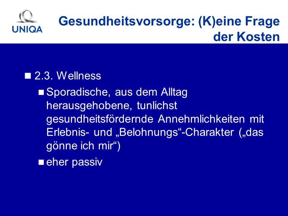 2.3. Wellness Sporadische, aus dem Alltag herausgehobene, tunlichst gesundheitsfördernde Annehmlichkeiten mit Erlebnis- und Belohnungs-Charakter (das