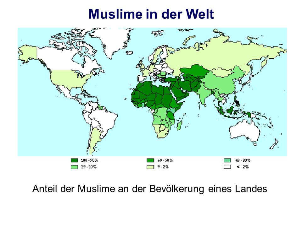 Muslime in der Welt Anteil der Muslime an der Bevölkerung eines Landes