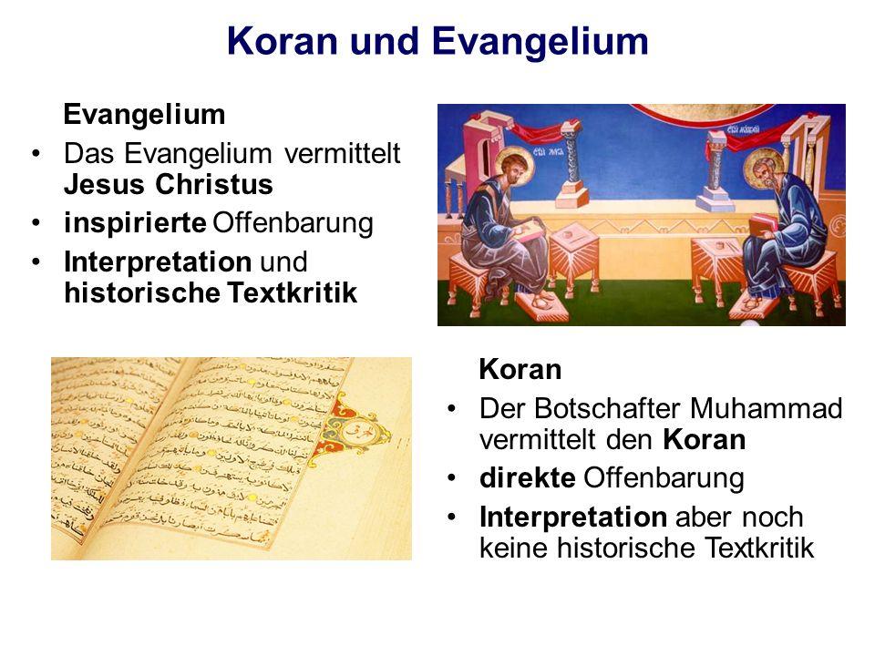 Koran und Evangelium Evangelium Das Evangelium vermittelt Jesus Christus inspirierte Offenbarung Interpretation und historische Textkritik Koran Der B