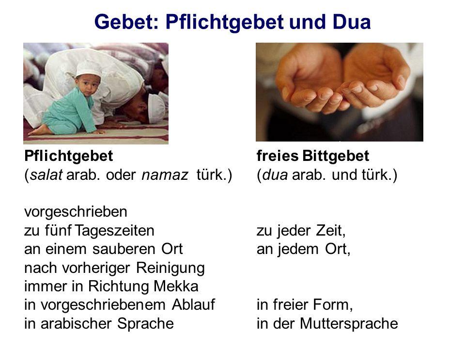 Gebet: Pflichtgebet und Dua Pflichtgebet (salat arab. oder namaz türk.) vorgeschrieben zu fünf Tageszeiten an einem sauberen Ort nach vorheriger Reini