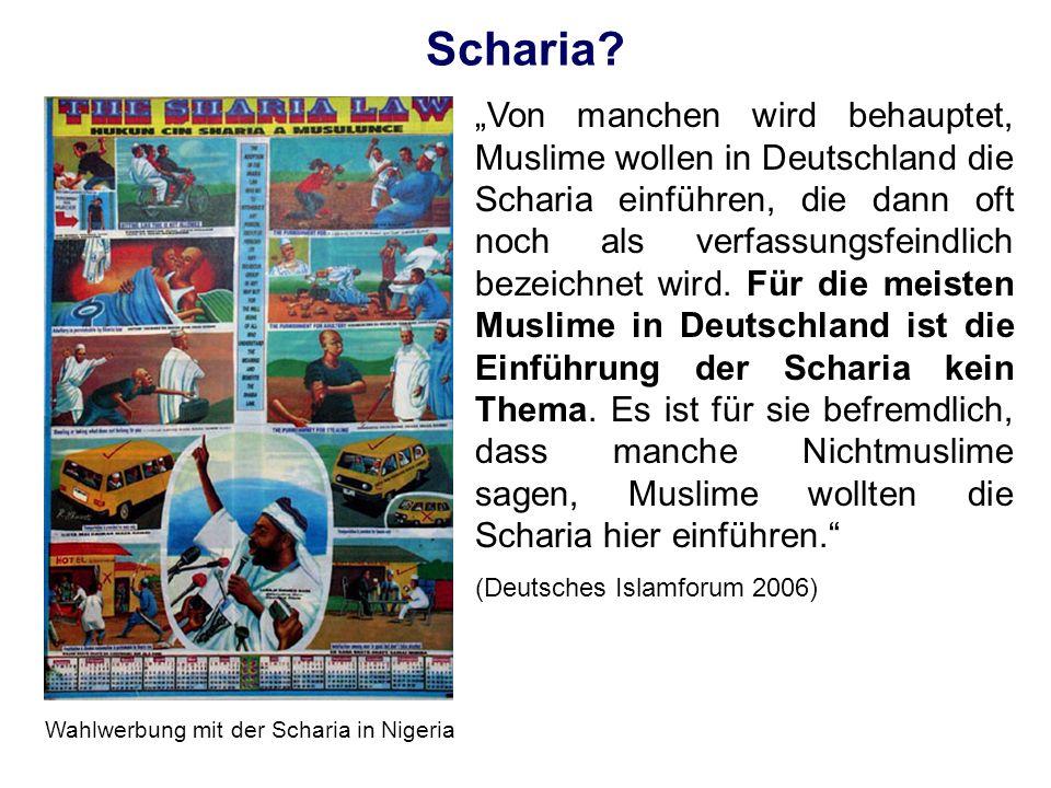 Scharia? Von manchen wird behauptet, Muslime wollen in Deutschland die Scharia einführen, die dann oft noch als verfassungsfeindlich bezeichnet wird.