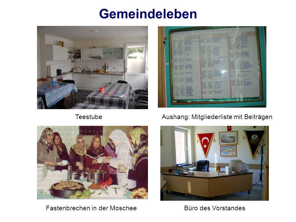 Gemeindeleben TeestubeAushang: Mitgliederliste mit Beiträgen Büro des VorstandesFastenbrechen in der Moschee