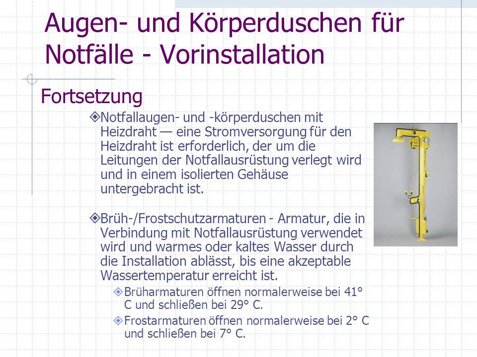 Augen- und Körperduschen für Notfälle - Vorinstallation Fortsetzung Wenn die Möglichkeit von Frost besteht, muss die Ausrüstung gegen Frost geschützt