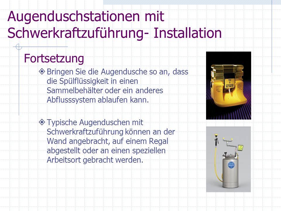 Augenduschen Installation Ausrüstungstypen Wandmontierte Augenduschen (Oberfläche oder eingelassen) Sockelmontierte Augenduschen Arbeitsflächenmontier