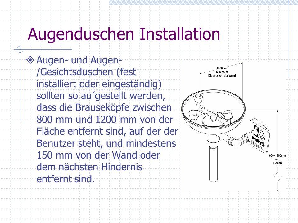 Leistung von Augenduschen Fortsetzung Strahlhöhe Der von der/den Düse(n) gelieferte Wasserstrahl muss mindestens 100 mm hoch sein und darf maximal 300
