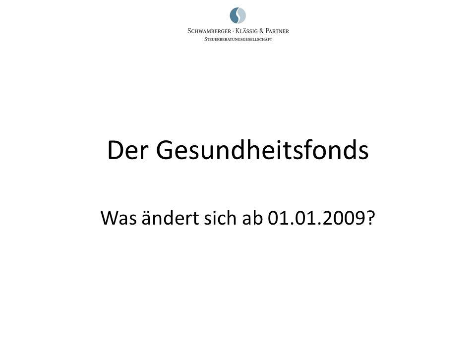 Der Gesundheitsfonds Was ändert sich ab 01.01.2009?