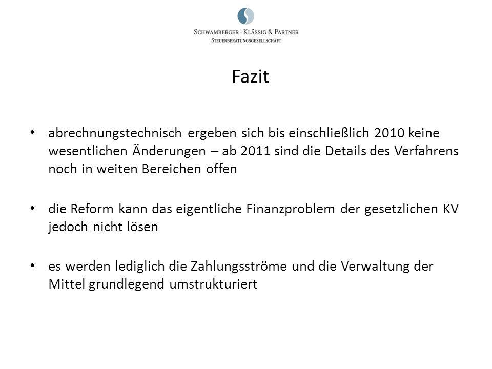 abrechnungstechnisch ergeben sich bis einschließlich 2010 keine wesentlichen Änderungen – ab 2011 sind die Details des Verfahrens noch in weiten Berei