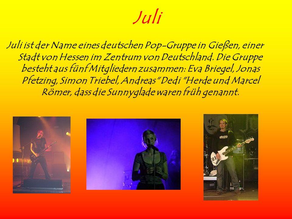 Juli Juli ist der Name eines deutschen Pop-Gruppe in Gießen, einer Stadt von Hessen im Zentrum von Deutschland. Die Gruppe besteht aus fünf Mitglieder