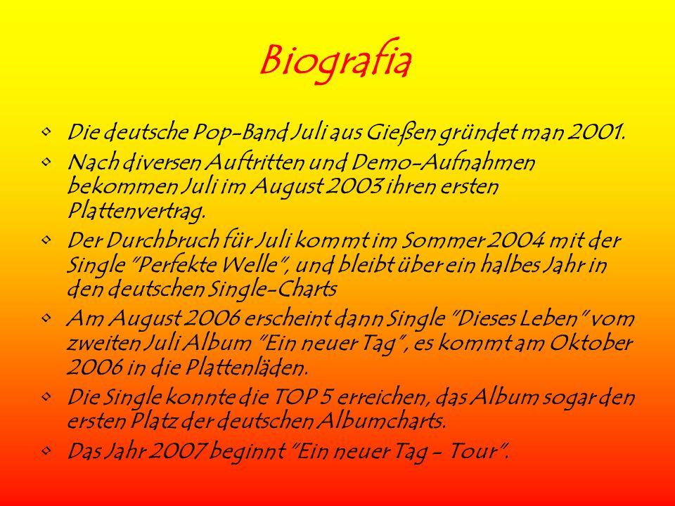 Biografia Die deutsche Pop-Band Juli aus Gießen gründet man 2001. Nach diversen Auftritten und Demo-Aufnahmen bekommen Juli im August 2003 ihren erste