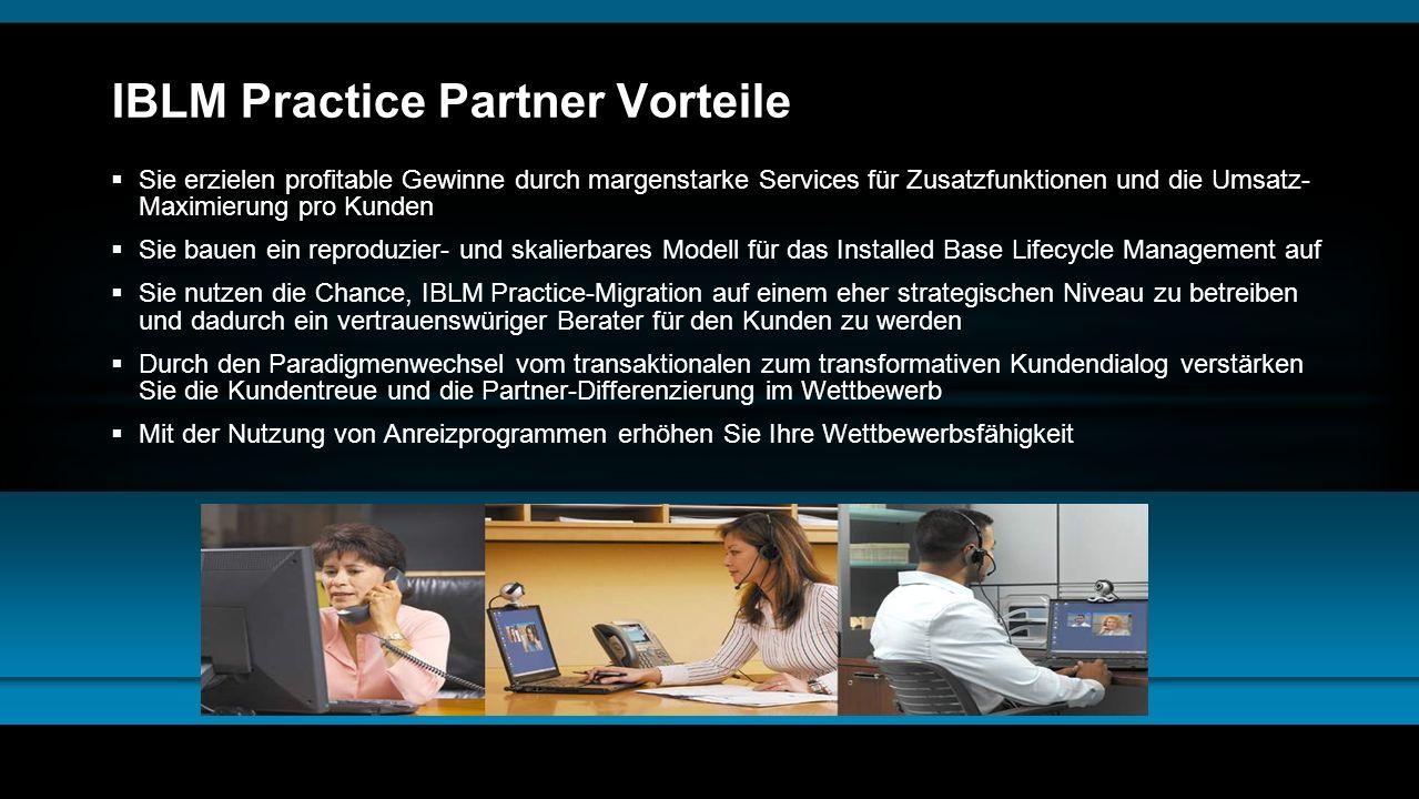 IBLM Practice Partner Vorteile Sie erzielen profitable Gewinne durch margenstarke Services für Zusatzfunktionen und die Umsatz- Maximierung pro Kunden