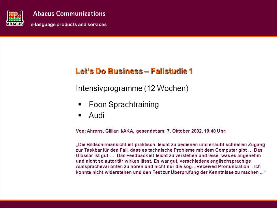 Lets Do Business – Fallstudie 1 Intensivprogramme (12 Wochen) Von: Ahrens, Gillian I/AKA, gesendet am: 7.