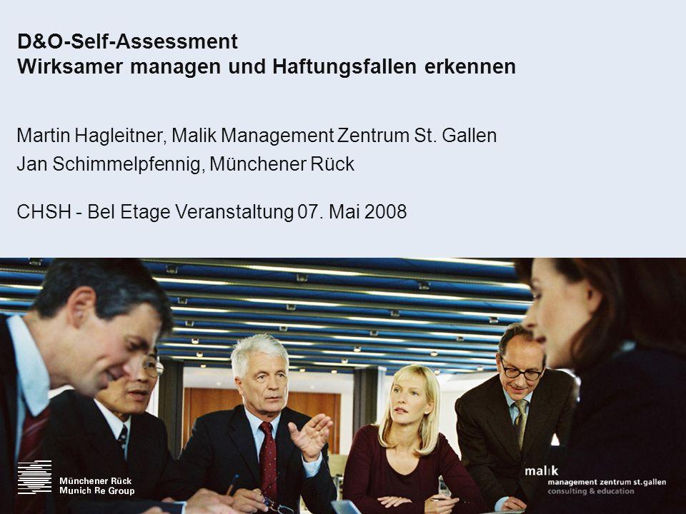 D&O-Self-Assessment Wirksamer managen und Haftungsfallen erkennen Martin Hagleitner, Malik Management Zentrum St. Gallen Jan Schimmelpfennig, Münchene