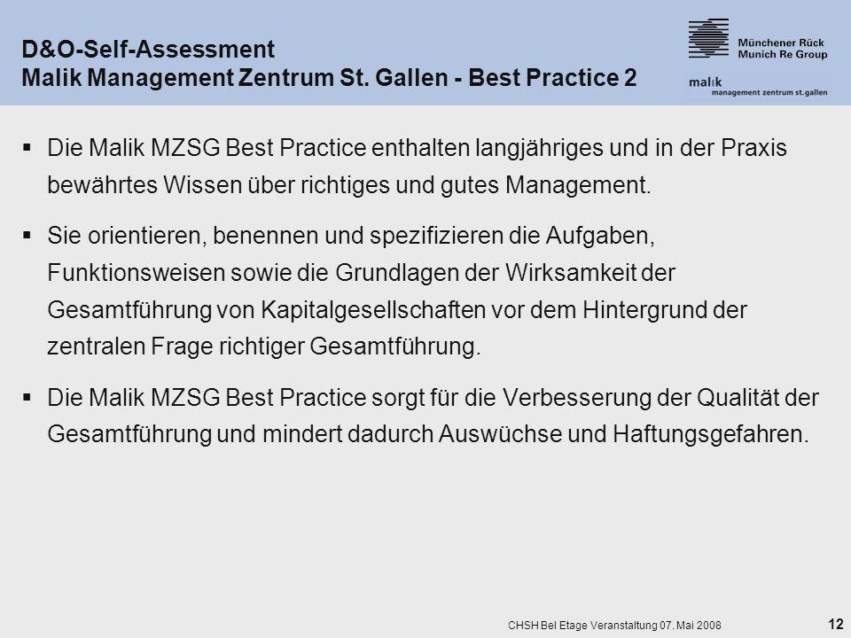 12 CHSH Bel Etage Veranstaltung 07. Mai 2008 D&O-Self-Assessment Malik Management Zentrum St. Gallen - Best Practice 2 Die Malik MZSG Best Practice en
