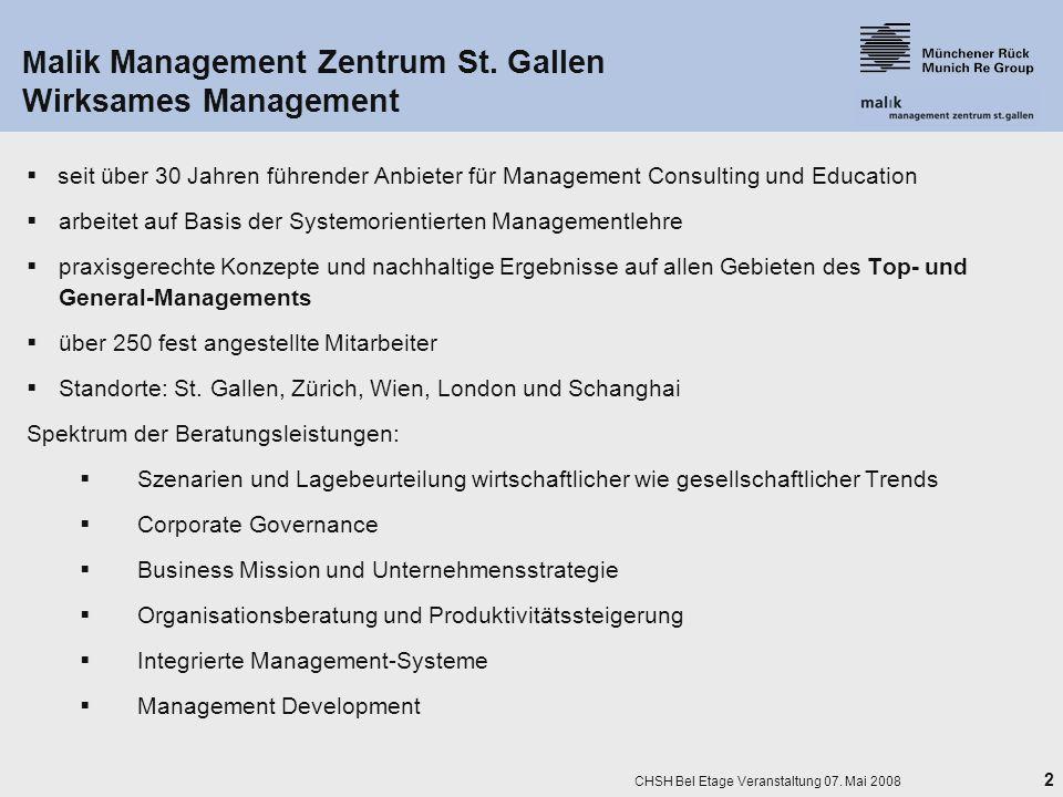 2 CHSH Bel Etage Veranstaltung 07. Mai 2008 M alik Management Zentrum St. Gallen Wirksames Management seit über 30 Jahren führender Anbieter für Manag