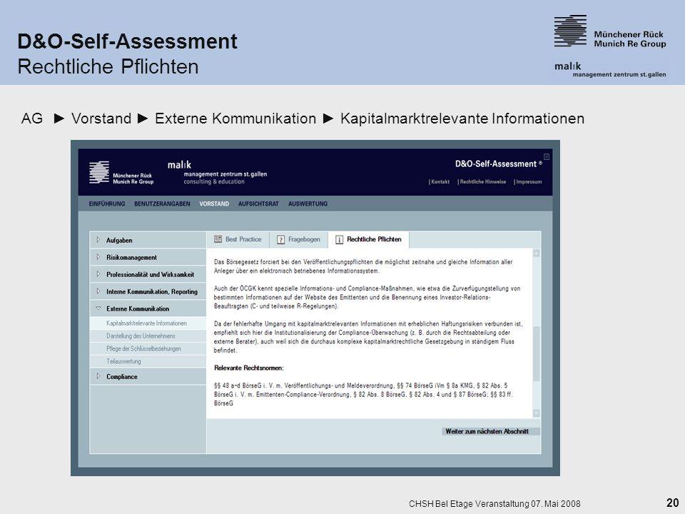 20 CHSH Bel Etage Veranstaltung 07. Mai 2008 D&O-Self-Assessment Rechtliche Pflichten AG Vorstand Externe Kommunikation Kapitalmarktrelevante Informat