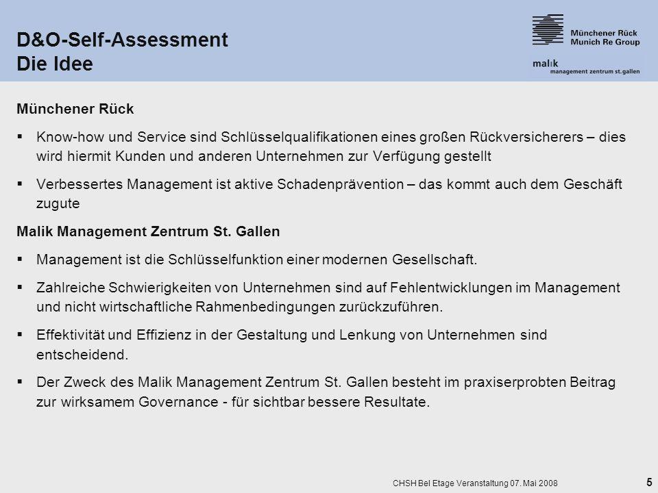 5 CHSH Bel Etage Veranstaltung 07. Mai 2008 D&O-Self-Assessment Die Idee Münchener Rück Know-how und Service sind Schlüsselqualifikationen eines große