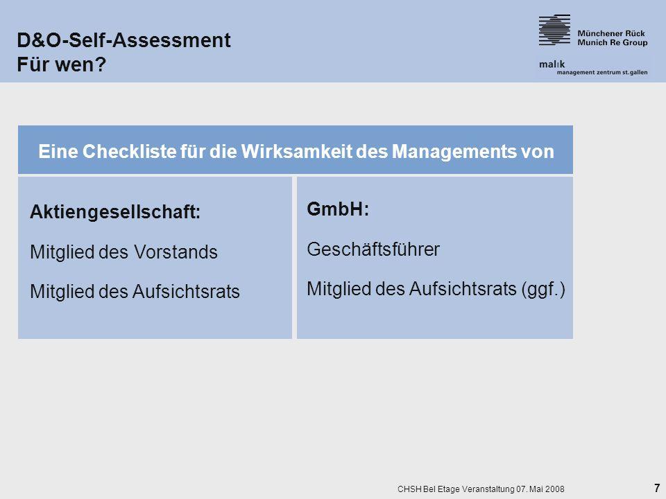 7 CHSH Bel Etage Veranstaltung 07. Mai 2008 D&O-Self-Assessment Für wen? Eine Checkliste für die Wirksamkeit des Managements von Aktiengesellschaft: M