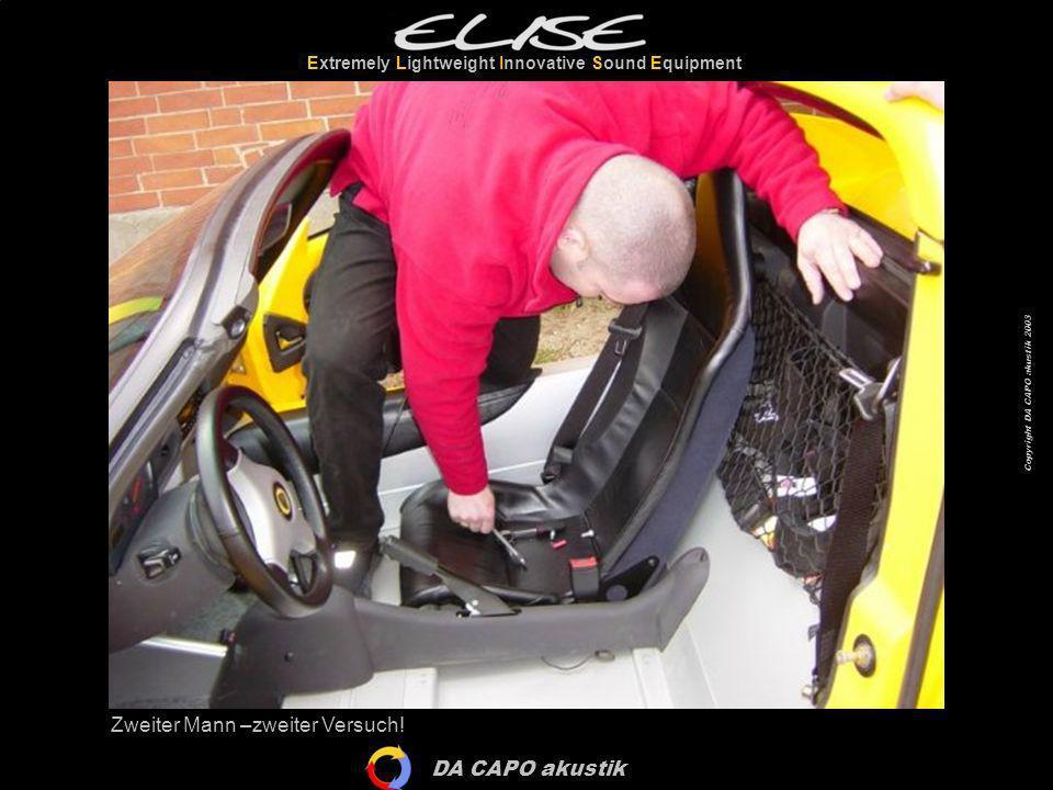 DA CAPO akustik Extremely Lightweight Innovative Sound Equipment Copyright DA CAPO akustik 2003 Zweiter Mann –zweiter Versuch!