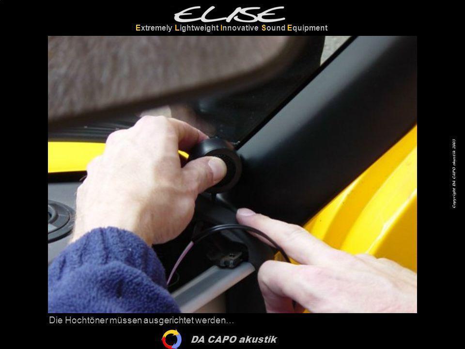 DA CAPO akustik Extremely Lightweight Innovative Sound Equipment Copyright DA CAPO akustik 2003 Die Hochtöner müssen ausgerichtet werden…